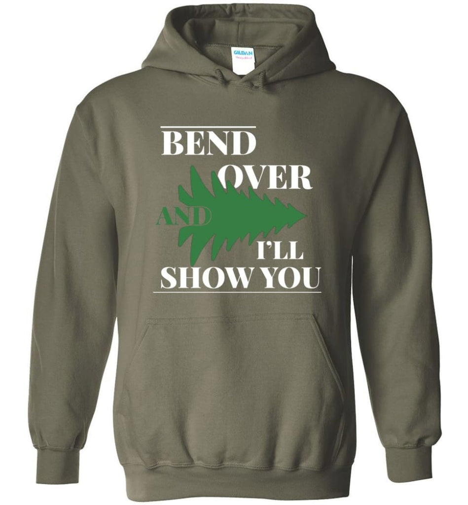 Bend Over And I'll Show You Funny Christmas Tree Bend Over Hoodie - Military Green / M
