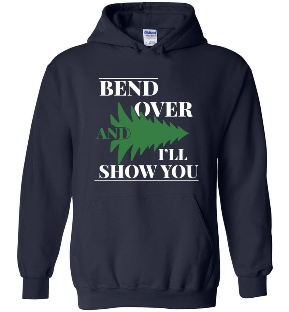 Bend Over And I'll Show You Funny Christmas Tree Bend Over Hoodie - Navy / M
