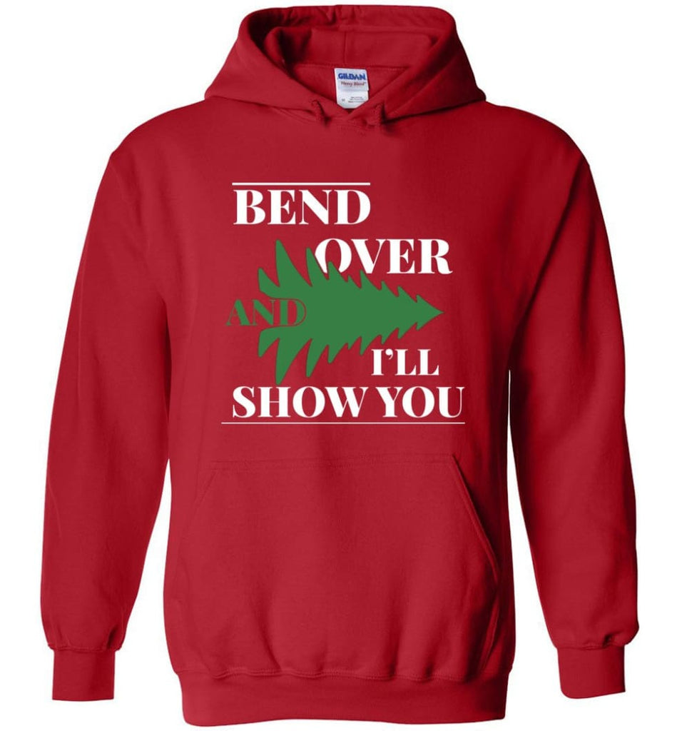 Bend Over And I'll Show You Funny Christmas Tree Bend Over Hoodie - Red / M