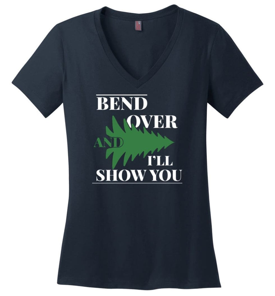 Bend Over And I'll Show You Funny Christmas Tree Bend Over Ladies V-neck - Navy / M