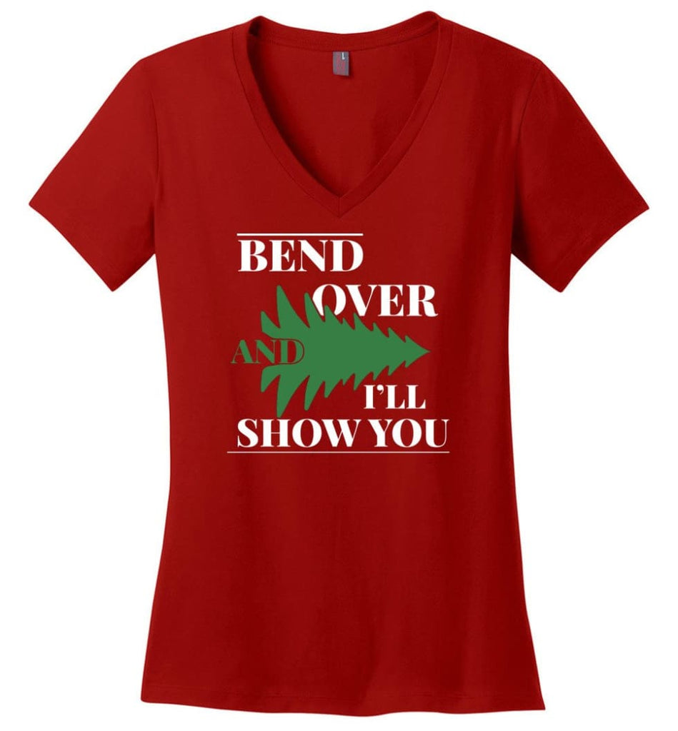 Bend Over And I'll Show You Funny Christmas Tree Bend Over Ladies V-neck - Red / M