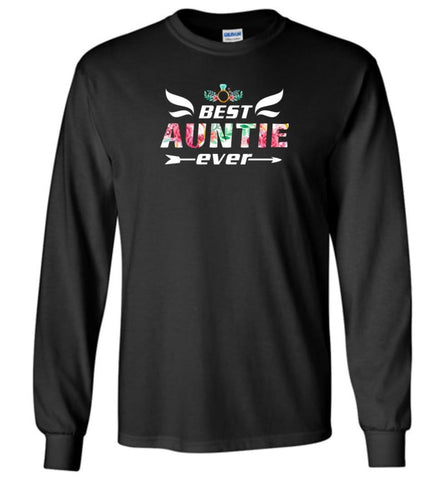 Best Auntie Ever - Long Sleeve - Black / M - Long Sleeve