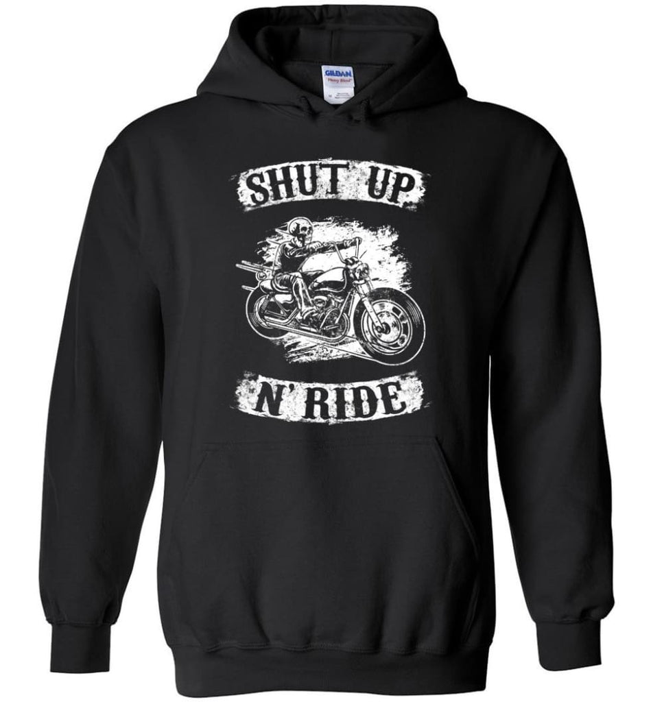 Best Biker Shirt Shut Up N'ride Hoodie - Black / M