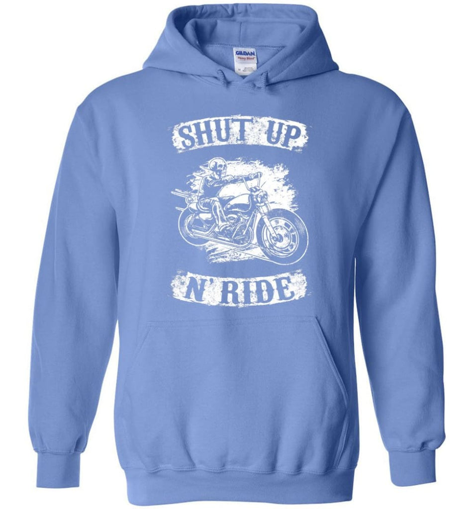 Best Biker Shirt Shut Up N'ride Hoodie - Carolina Blue / M