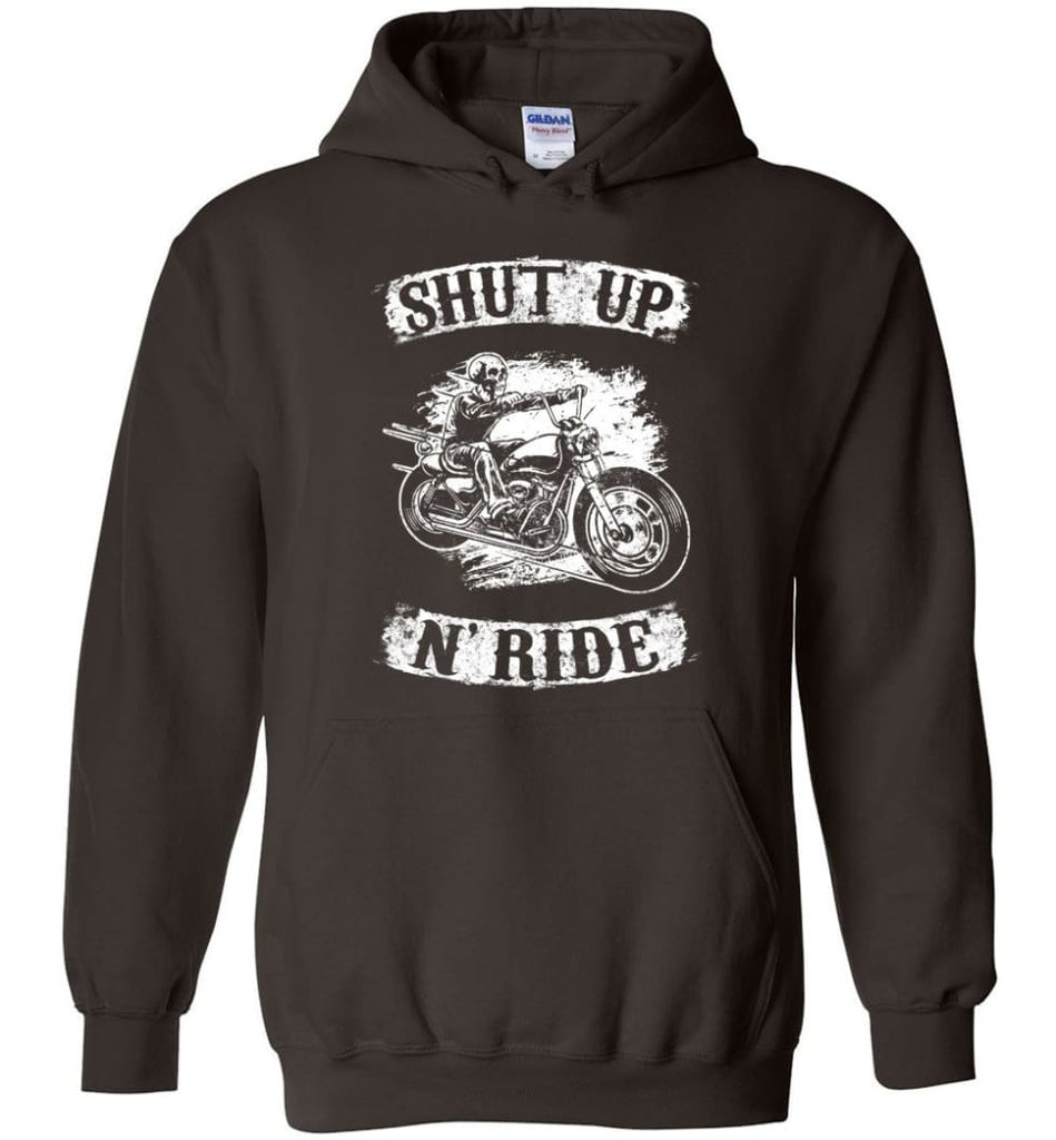 Best Biker Shirt Shut Up N'ride Hoodie - Dark Chocolate / M