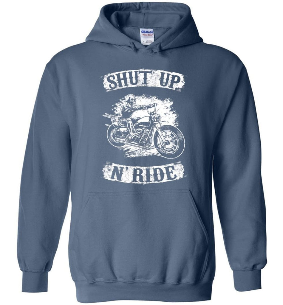 Best Biker Shirt Shut Up N'ride Hoodie - Indigo Blue / M