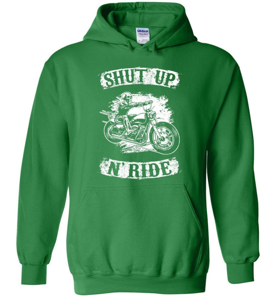 Best Biker Shirt Shut Up N'ride Hoodie - Irish Green / M