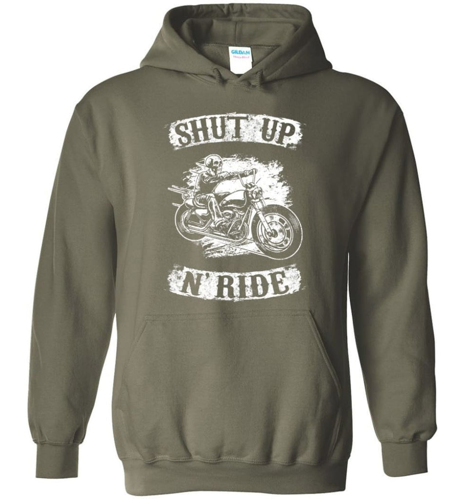 Best Biker Shirt Shut Up N'ride Hoodie - Military Green / M