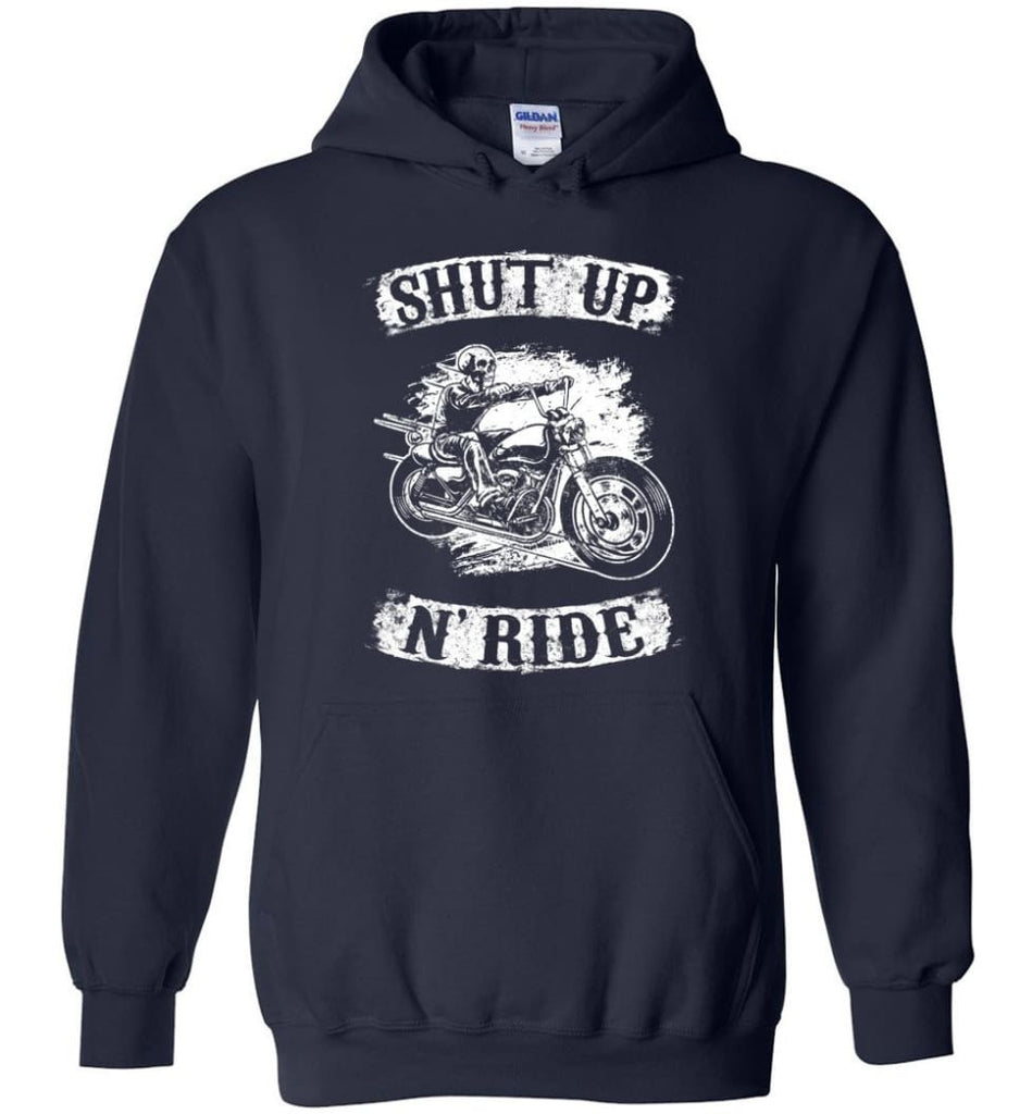 Best Biker Shirt Shut Up N'ride Hoodie - Navy / M
