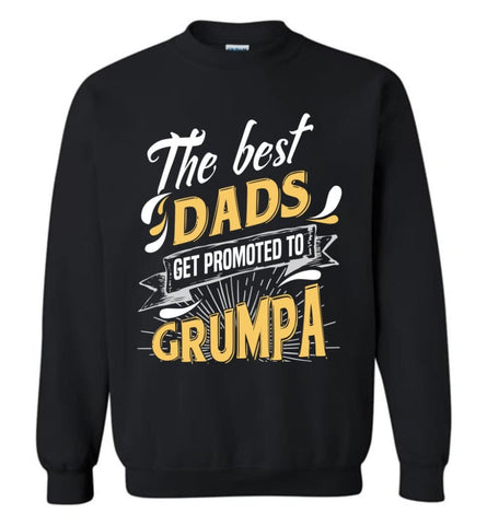 Best Dads Get Promoted To Grumpa Christmas Gift for Grandpa Sweatshirt - Black / M