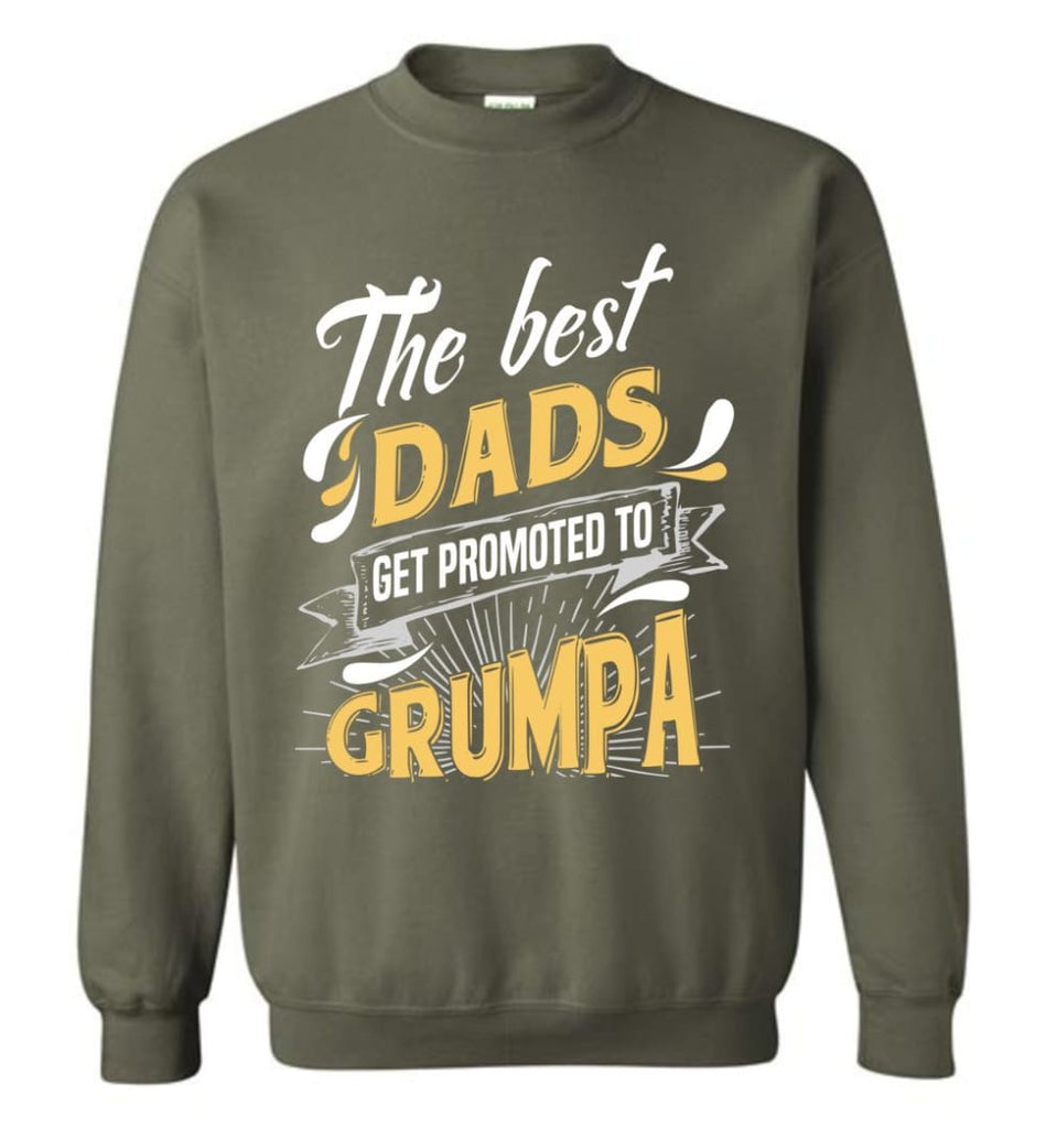 Best Dads Get Promoted To Grumpa Christmas Gift for Grandpa Sweatshirt - Military Green / M