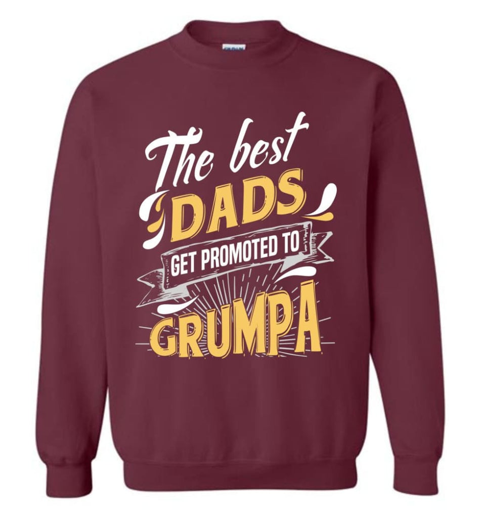 Best Dads Get Promoted To Grumpa Christmas Gift for Grandpa Sweatshirt - Maroon / M