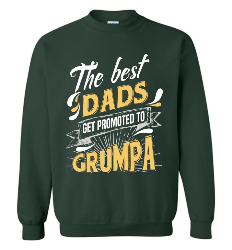 Best Dads Get Promoted To Grumpa Christmas Gift for Grandpa Sweatshirt - Forest Green / M