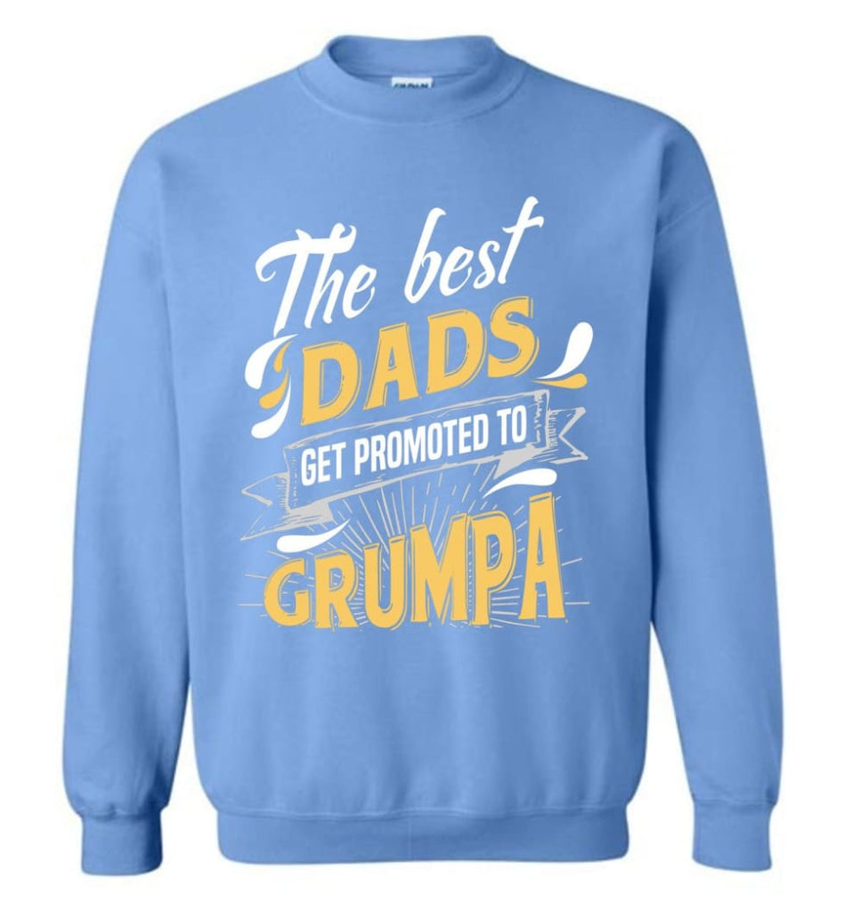 Best Dads Get Promoted To Grumpa Christmas Gift for Grandpa Sweatshirt - Carolina Blue / M
