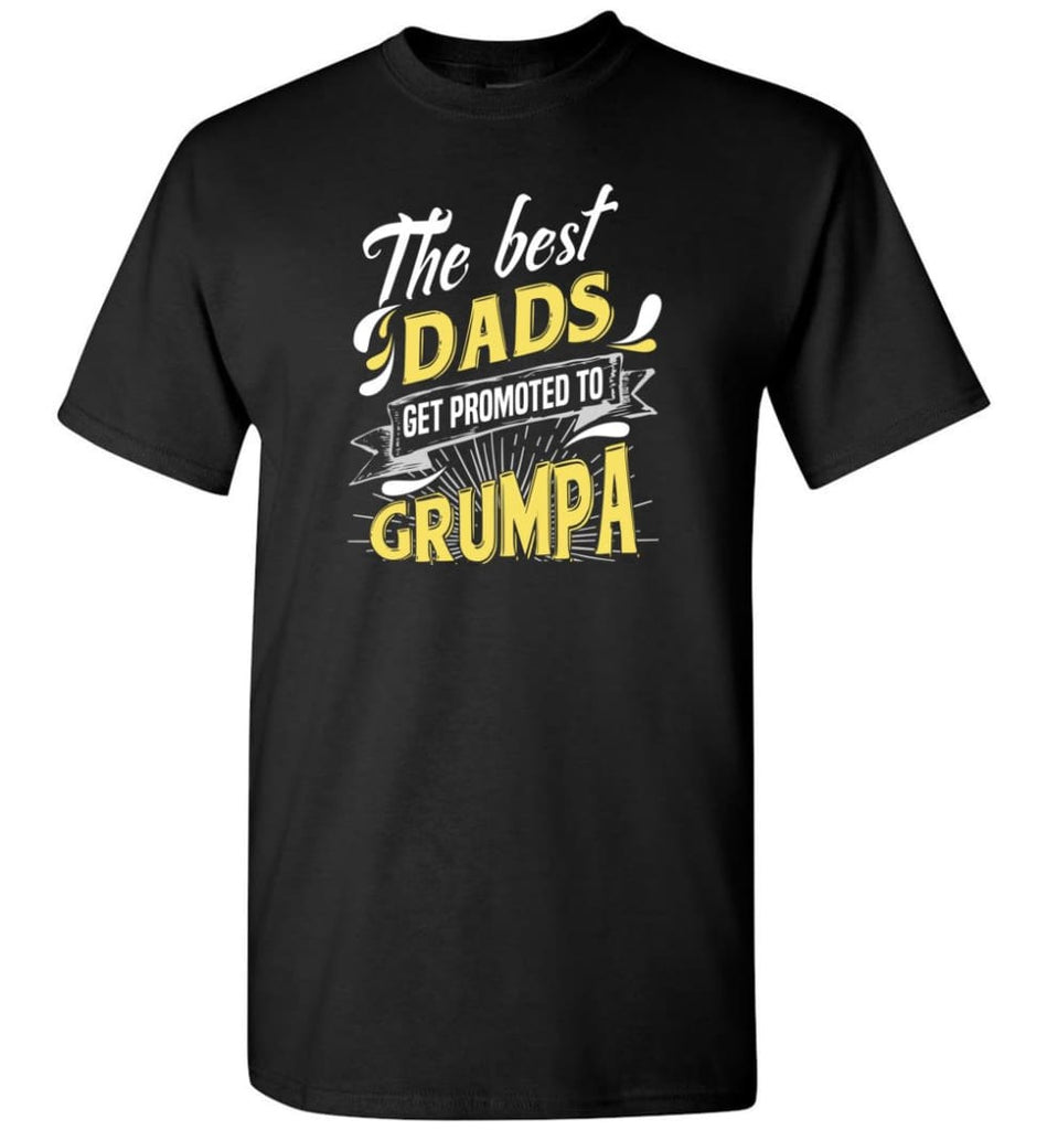 Best Dads Get Promoted To Grumpa Christmas Gift for Grandpa T-Shirt - Black / S