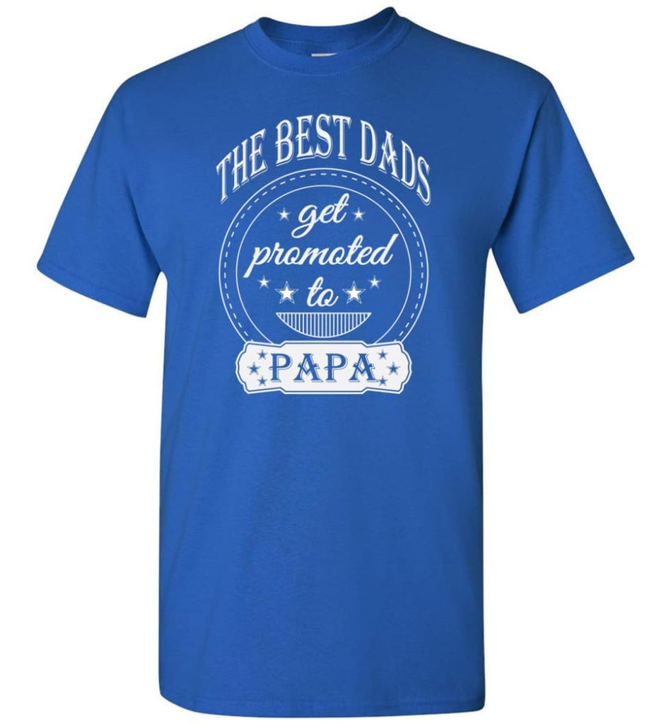 Best Dads Get Promoted To Papa Grandpa Father Christmas Gift T-Shirt - Royal / S