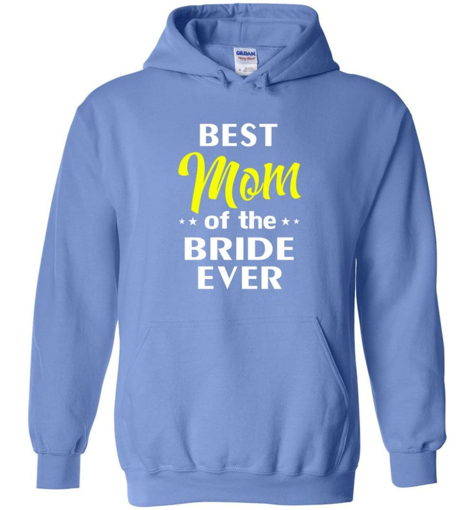Best Mom Of The Bride Ever - Hoodie - Carolina Blue / M