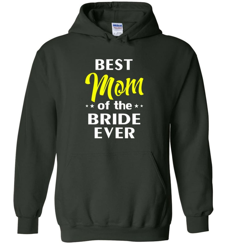 Best Mom Of The Bride Ever - Hoodie - Forest Green / M