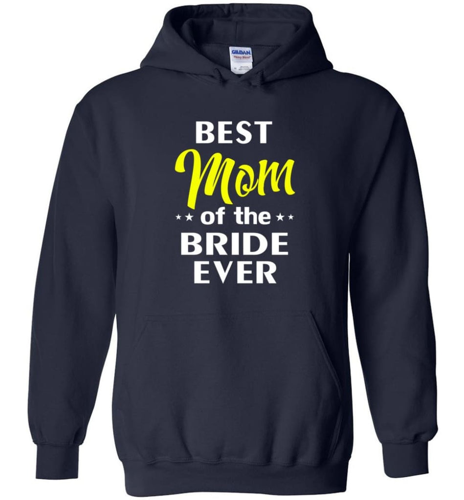 Best Mom Of The Bride Ever - Hoodie - Navy / M