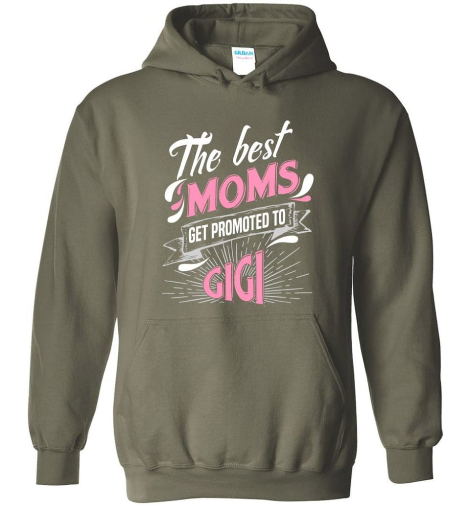 Best Moms Get Promoted To Gigi Grandmother Christmas Gift - Hoodie - Military Green / M