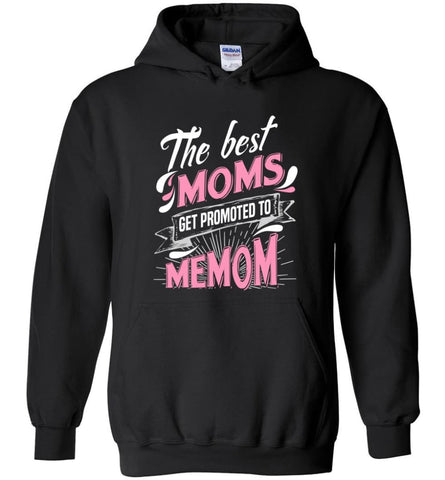 Best Moms Get Promoted To Memom Grandmother Christmas Gift - Hoodie - Black / M