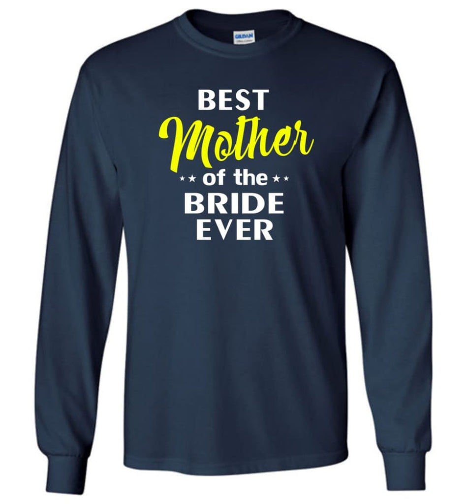 Best Mother Of The Bride Ever - Long Sleeve T-Shirt - Navy / M