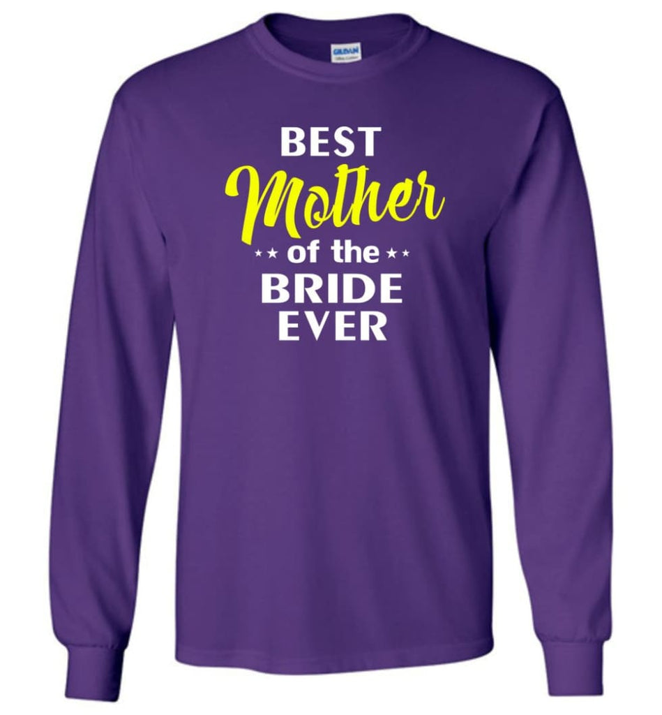 Best Mother Of The Bride Ever - Long Sleeve T-Shirt - Purple / M