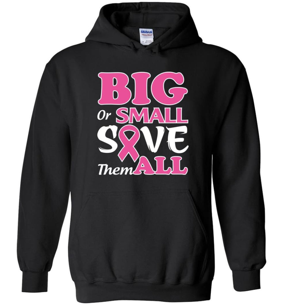 Big Or Small Save Them All Hoodie - Black / M