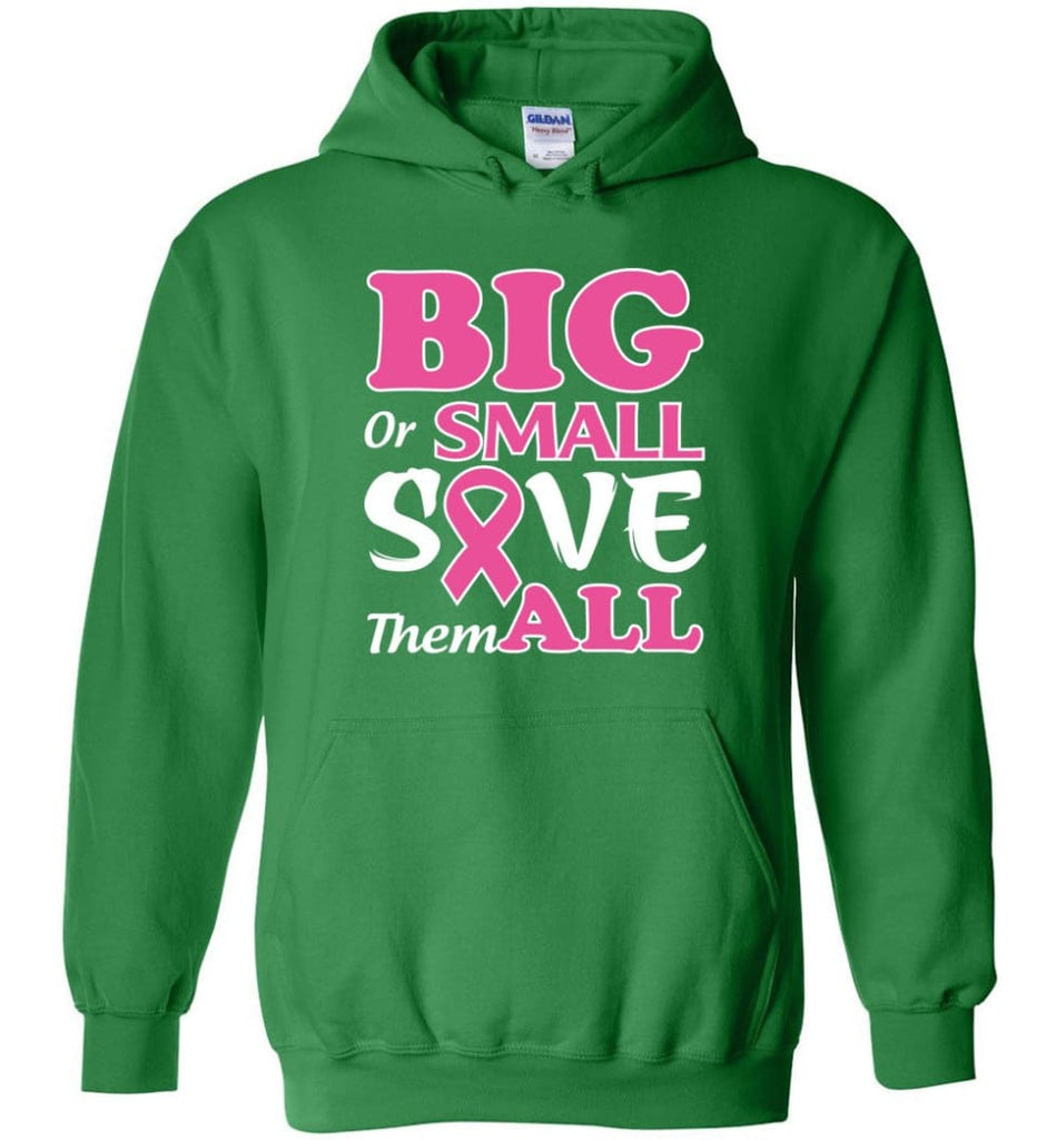 Big Or Small Save Them All Hoodie - Irish Green / M