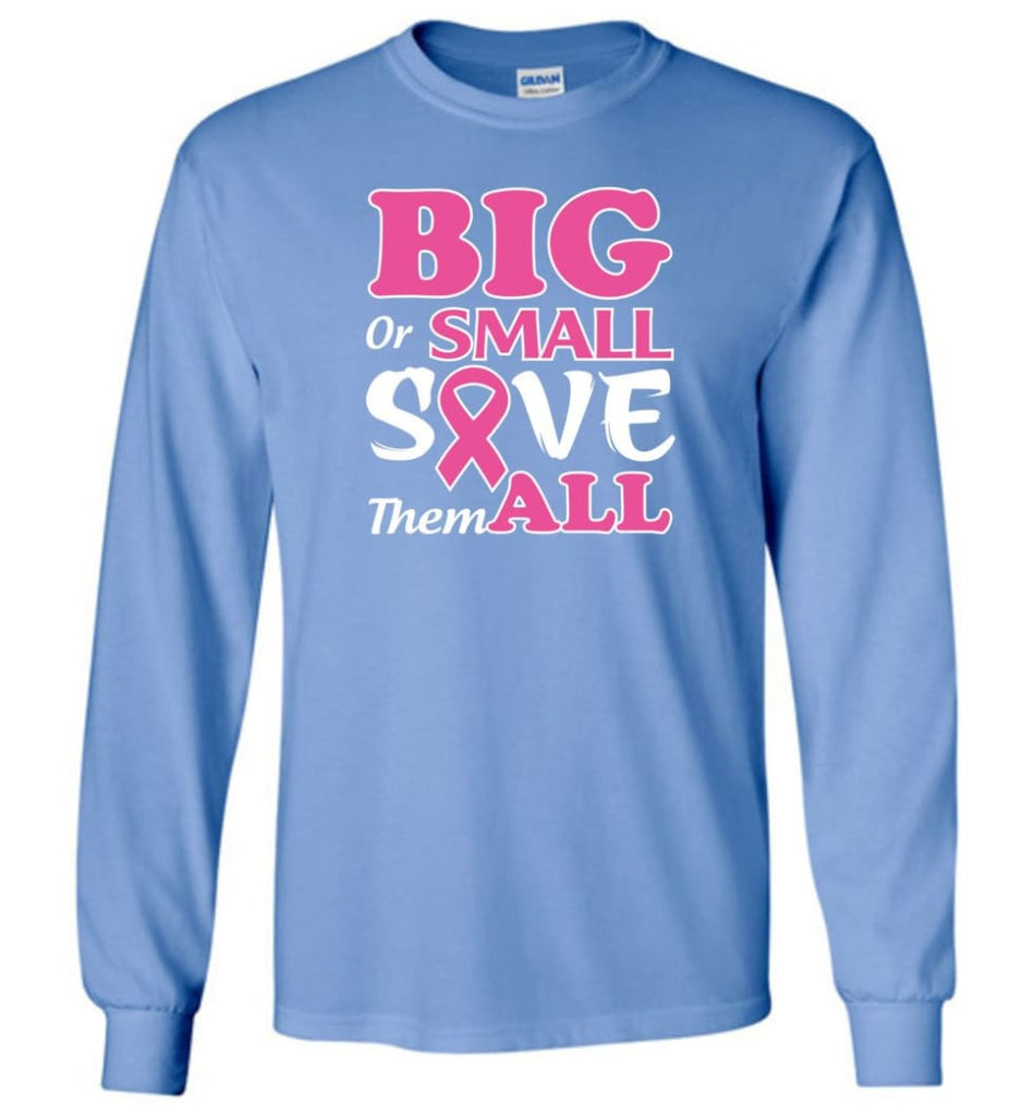 Big Or Small Save Them All Long Sleeve T-Shirt - Carolina Blue / M