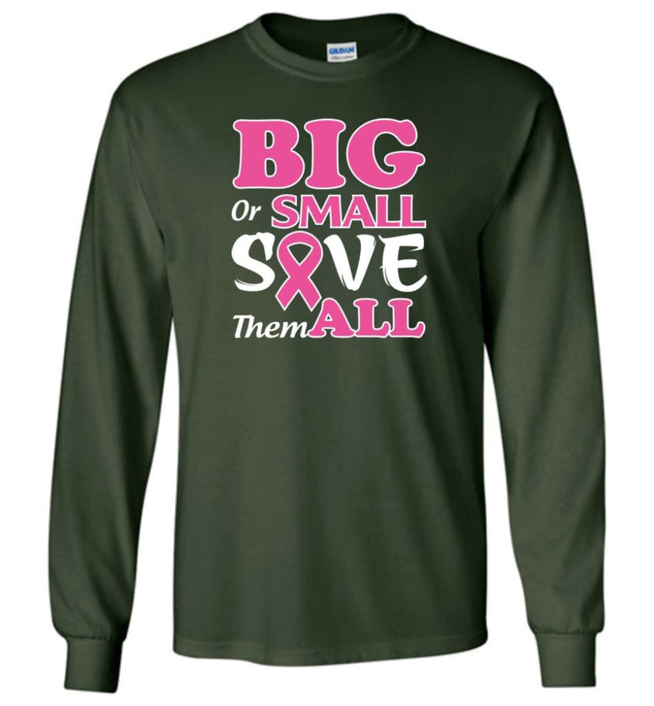 Big Or Small Save Them All Long Sleeve T-Shirt - Forest Green / M