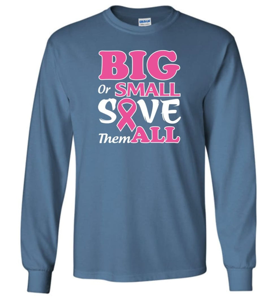 Big Or Small Save Them All Long Sleeve T-Shirt - Indigo Blue / M