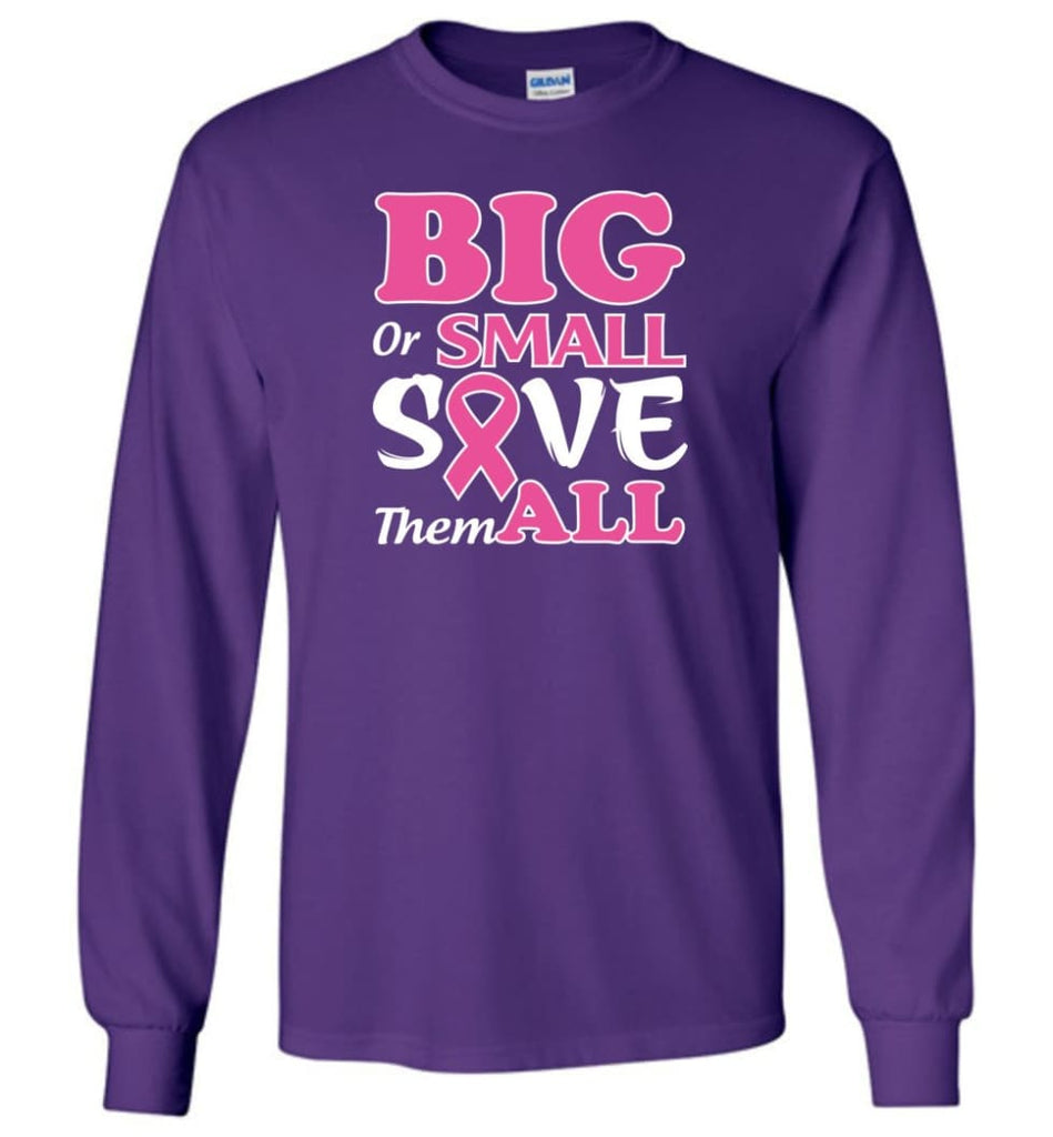 Big Or Small Save Them All Long Sleeve T-Shirt - Purple / M
