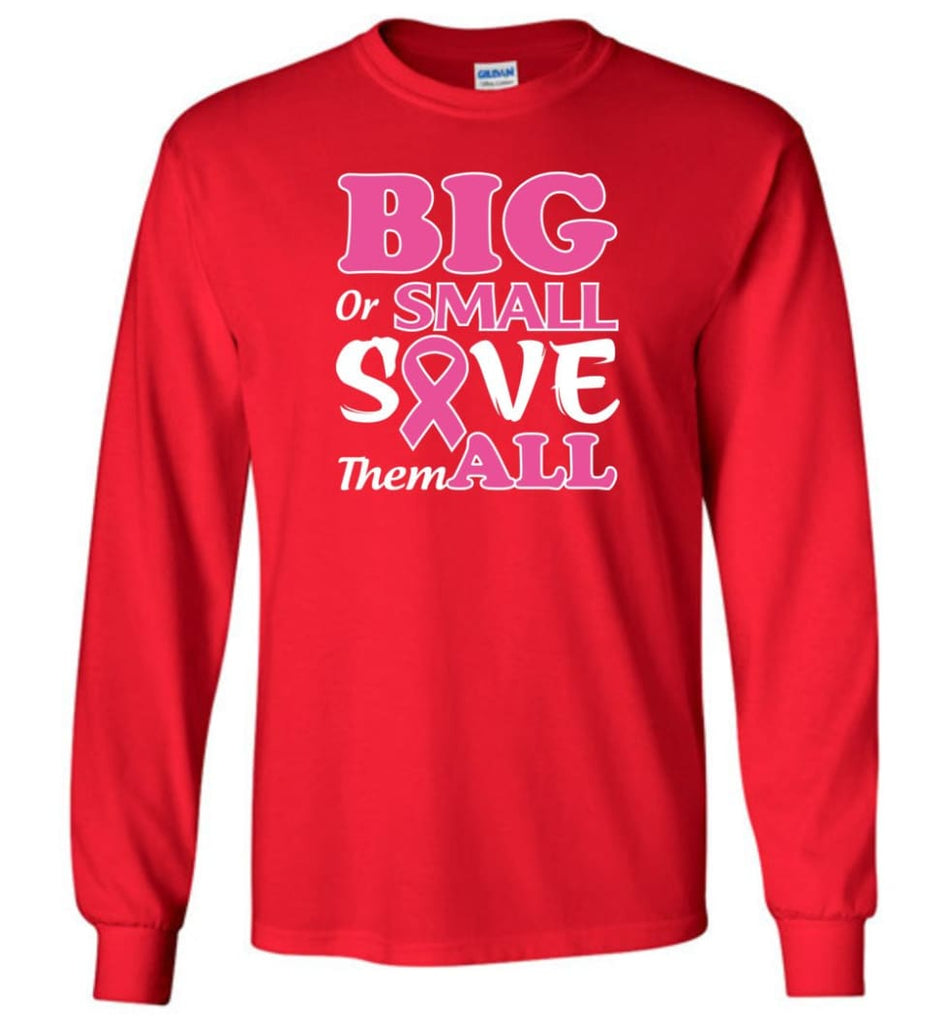 Big Or Small Save Them All Long Sleeve T-Shirt - Red / M