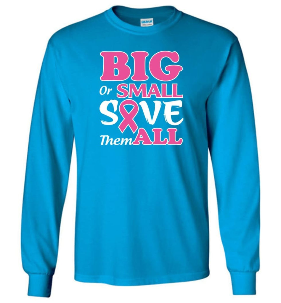 Big Or Small Save Them All Long Sleeve T-Shirt - Sapphire / M