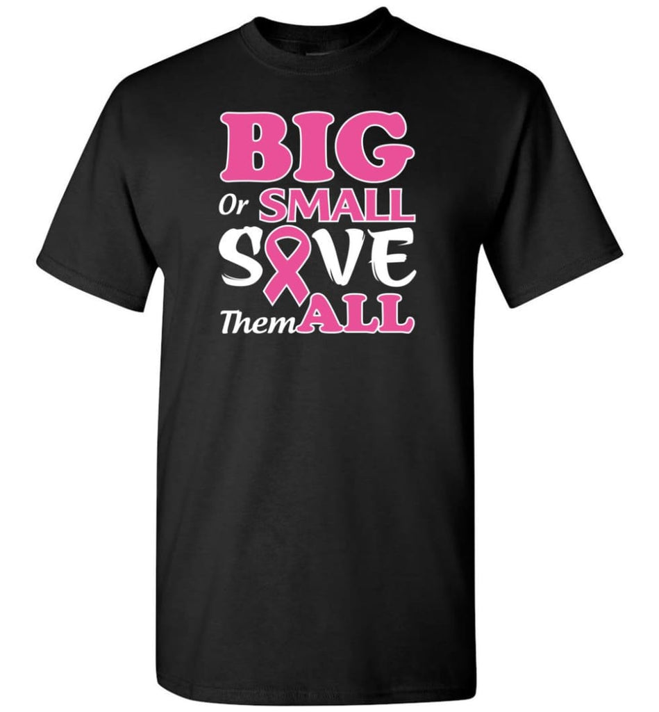 Big Or Small Save Them All T-Shirt - Black / S