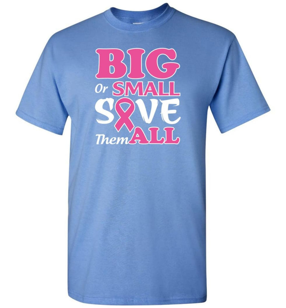 Big Or Small Save Them All T-Shirt - Carolina Blue / S