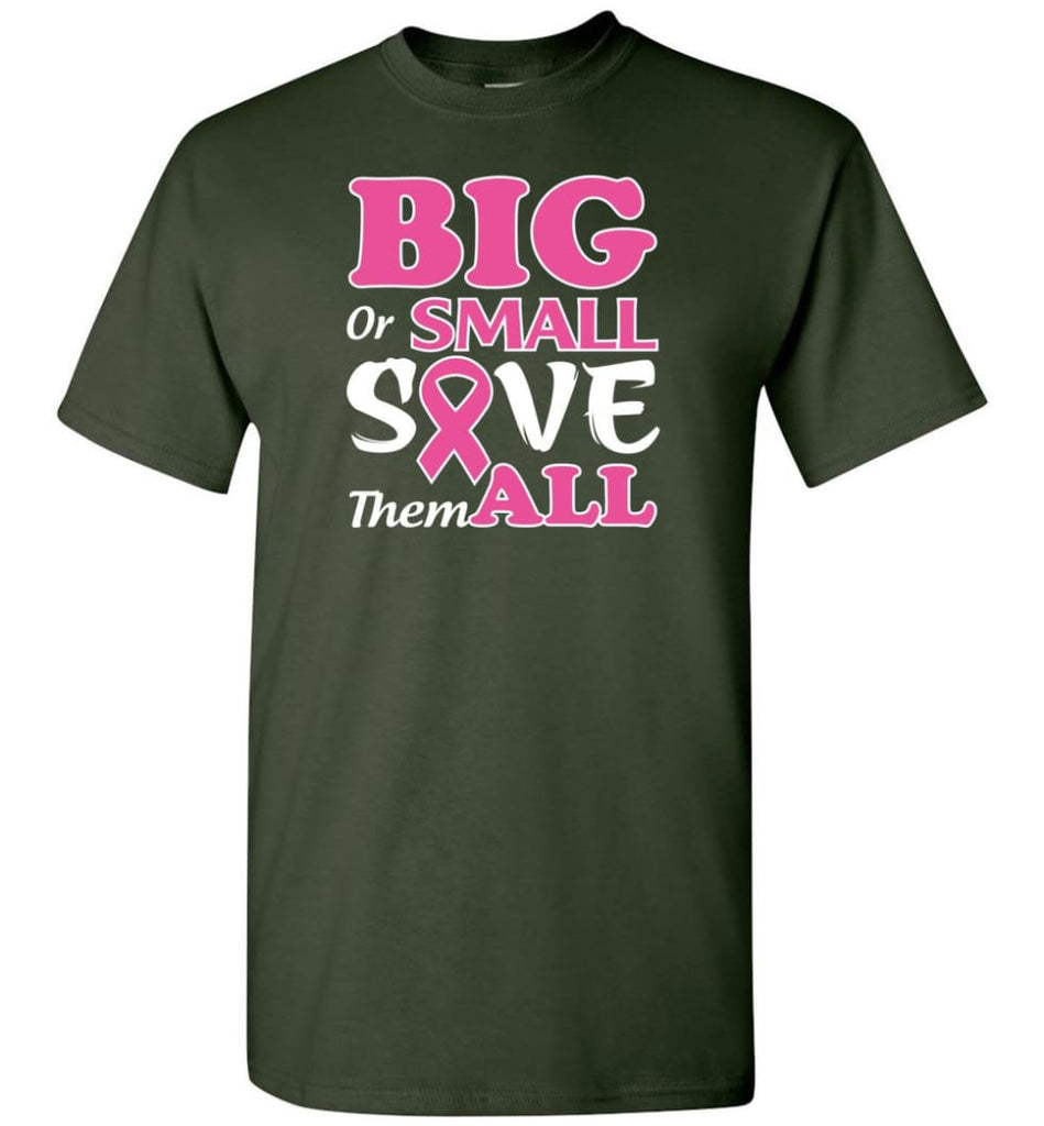 Big Or Small Save Them All T-Shirt - Forest Green / S
