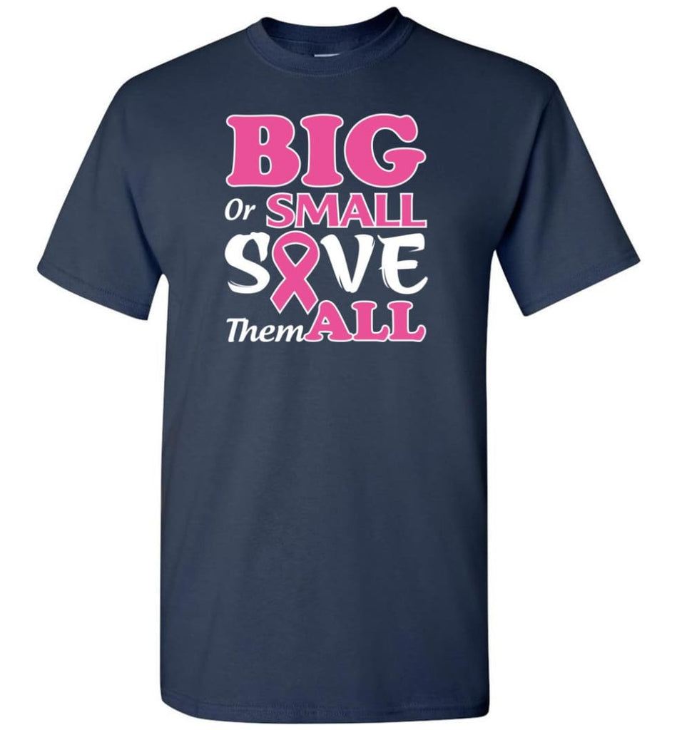 Big Or Small Save Them All T-Shirt - Navy / S