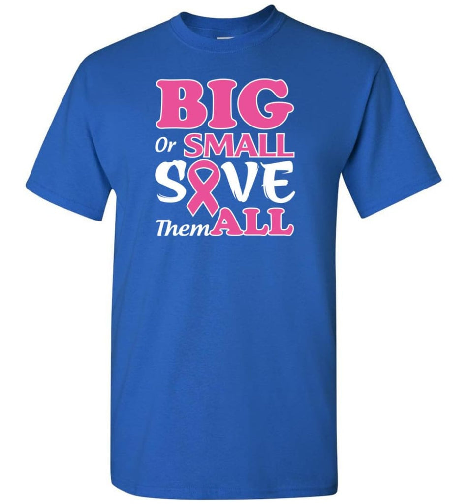 Big Or Small Save Them All T-Shirt - Royal / S