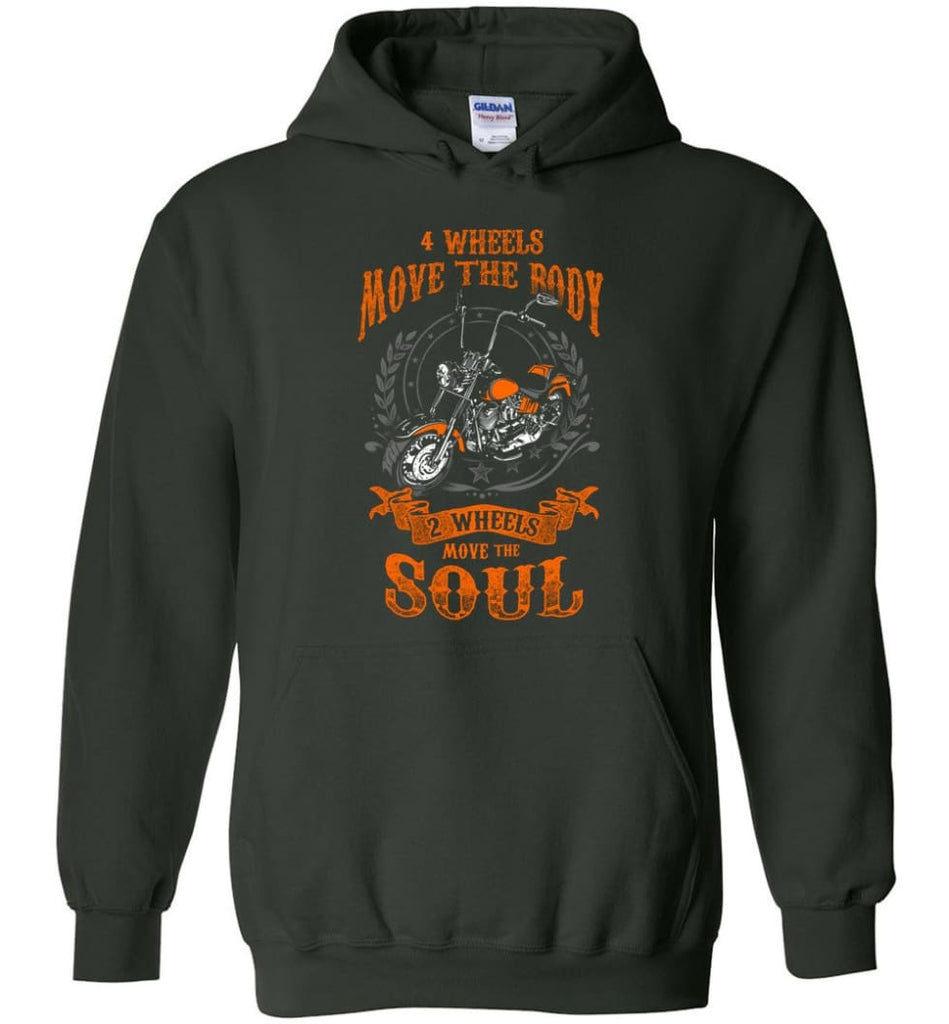 Biker Shirt Four Wheels Move the Body Two Wheels Move the Soul Hoodie - Forest Green / M