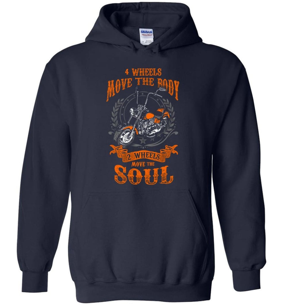 Biker Shirt Four Wheels Move the Body Two Wheels Move the Soul Hoodie - Navy / M