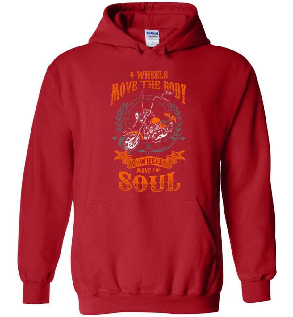 Biker Shirt Four Wheels Move the Body Two Wheels Move the Soul Hoodie - Red / M