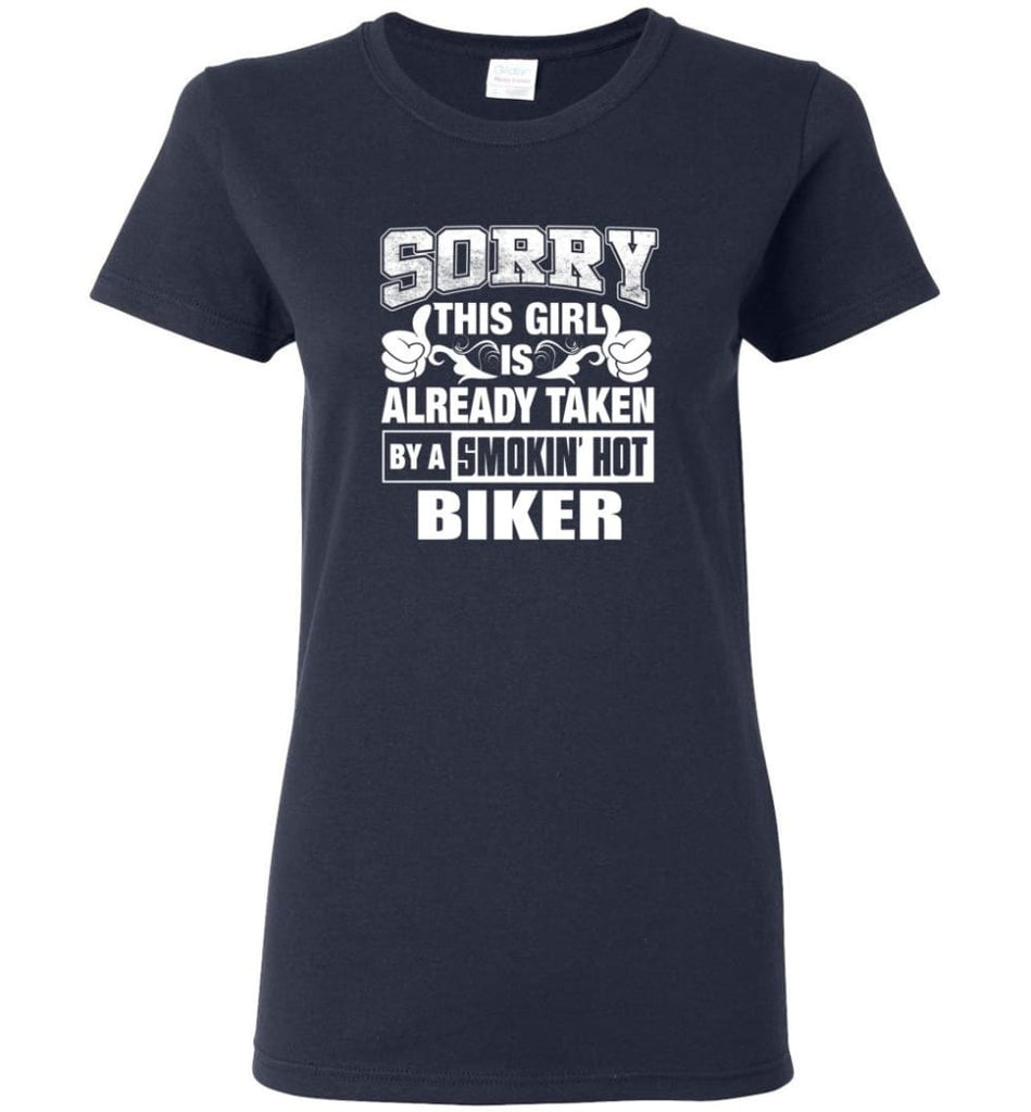 BIKER Shirt Sorry This Girl Is Already Taken By A Smokin' Hot Women Tee - Navy / M - 6