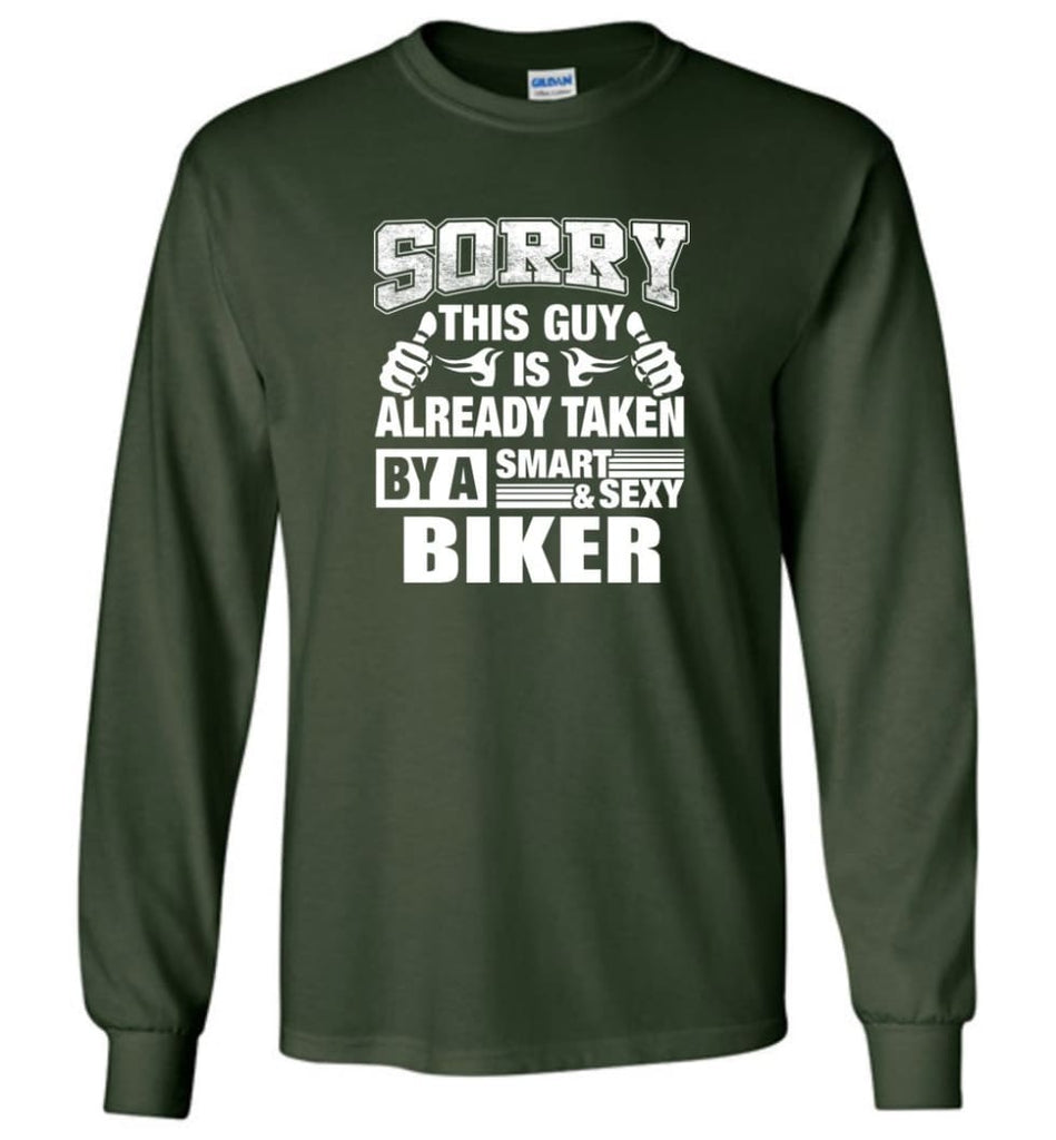 BIKER Shirt Sorry This Guy Is Already Taken By A Smart Sexy Wife Lover Girlfriend - Long Sleeve T-Shirt - Forest Green /