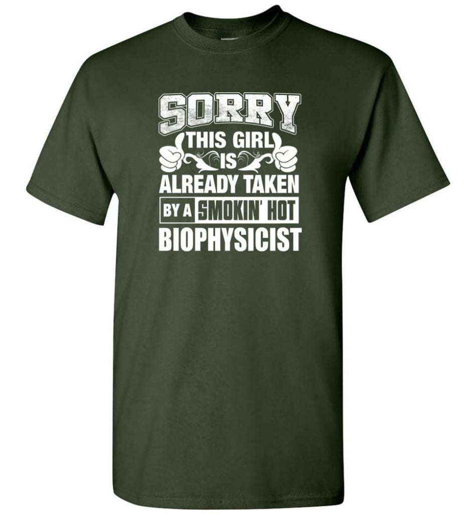 BIOPHYSICIST Shirt Sorry This Girl Is Already Taken By A Smokin' Hot - Short Sleeve T-Shirt - Forest Green / S