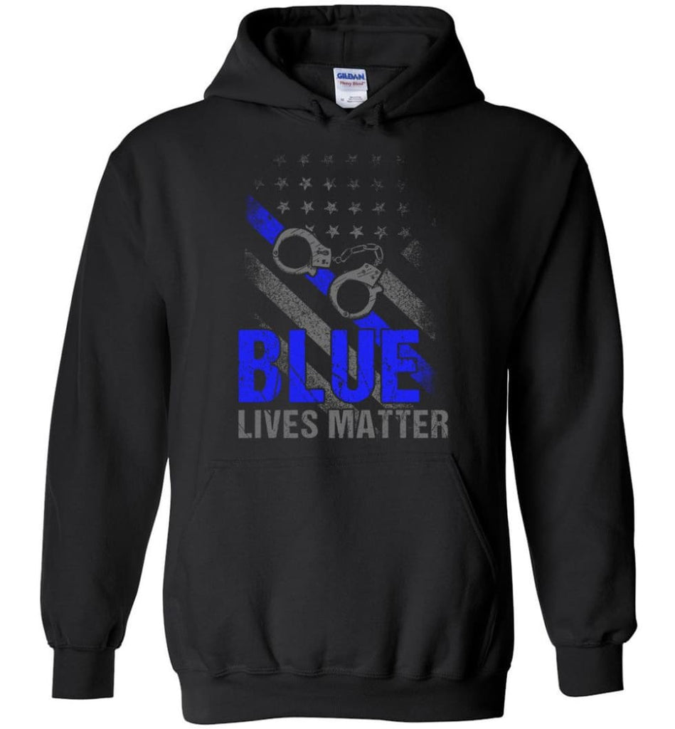 Blue Lives Matter Shirt Support Police Shirts Blue Line Flag - Hoodie - Black / M