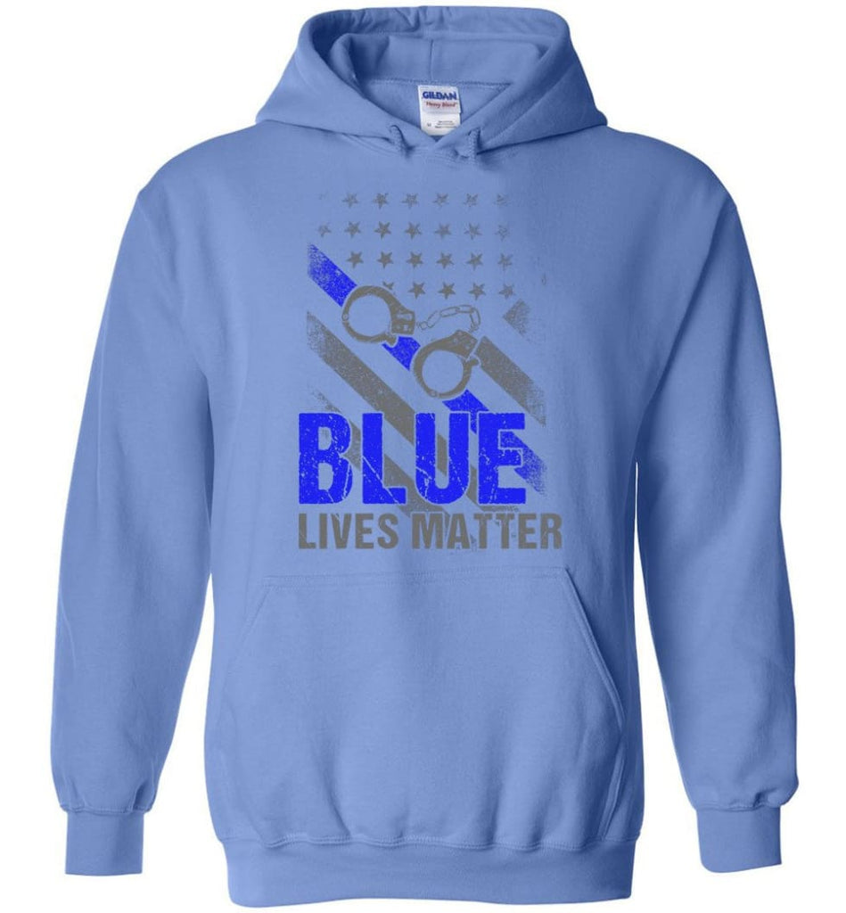 Blue Lives Matter Shirt Support Police Shirts Blue Line Flag - Hoodie - Carolina Blue / M