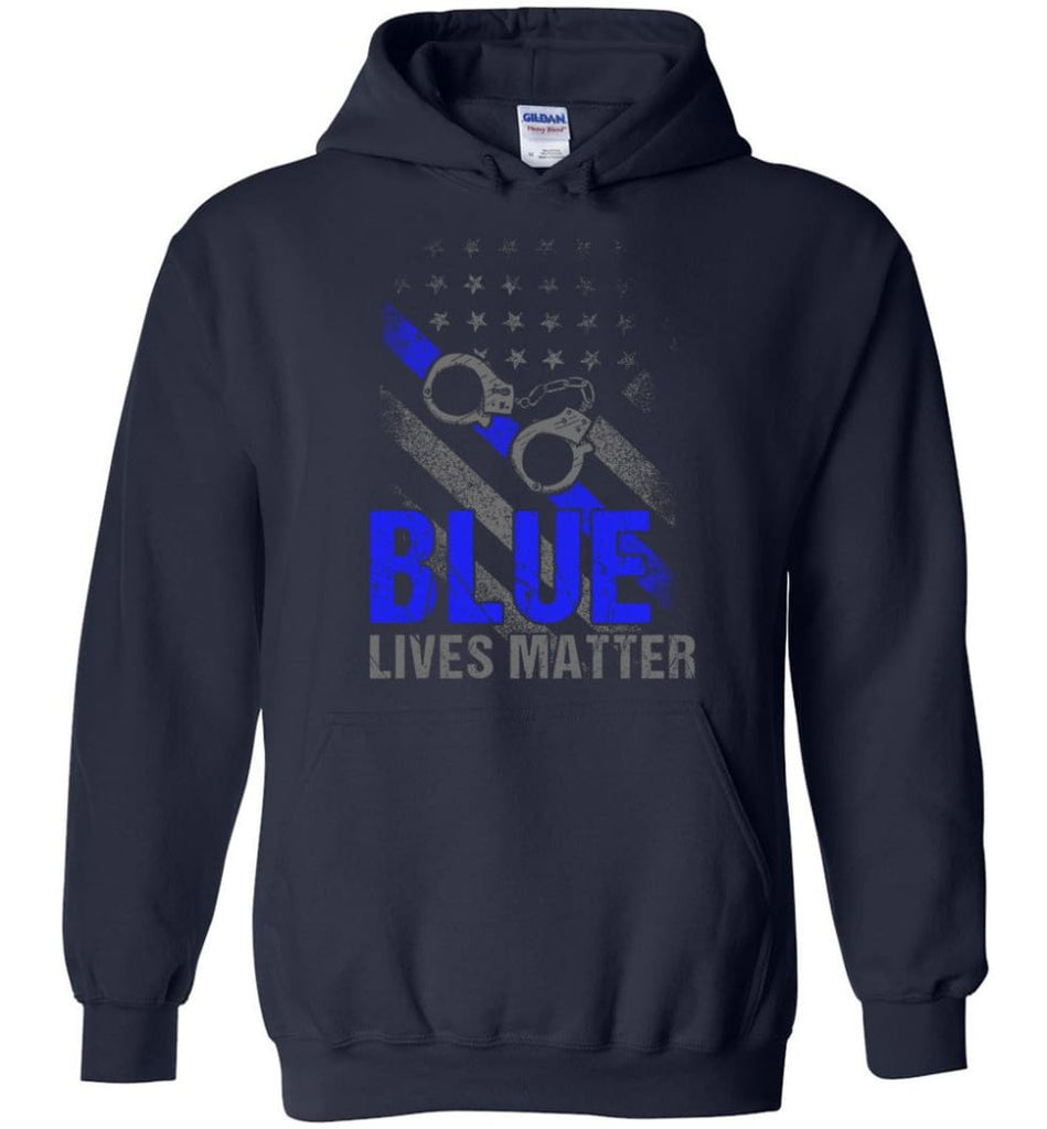 Blue Lives Matter Shirt Support Police Shirts Blue Line Flag - Hoodie - Navy / M