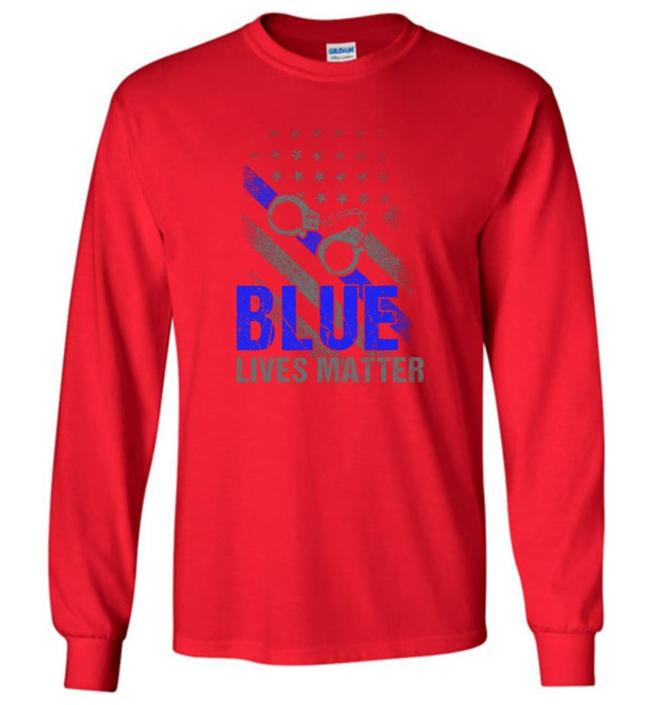 Blue Lives Matter Shirt Support Police Shirts Blue Line Flag Long Sleeve T-Shirt - Red / M